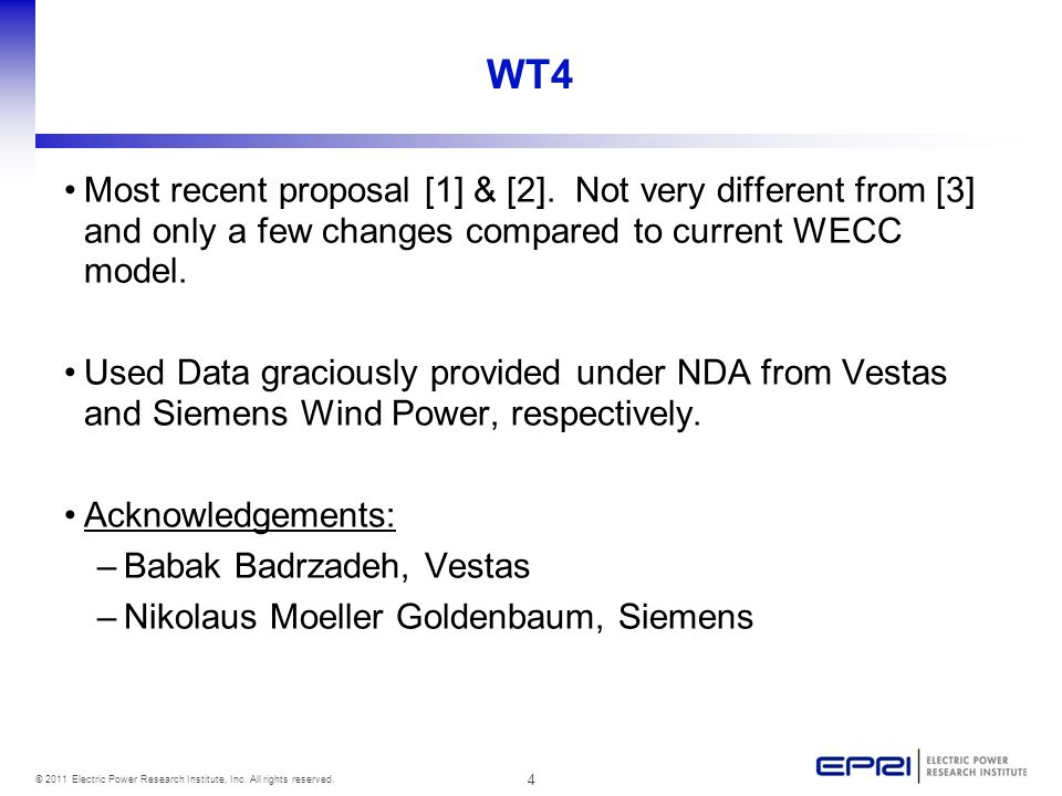 WT4 Most recent proposal [1] & [2]. Not very different from [3] and only a few changes compared to current WECC model.
